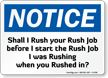 Shall I Start Rush Job OSHA Notice Sign