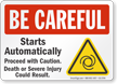 Starts Automatically Proceed With Caution Be Careful Sign