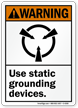 Warning (ANSI) Use Static Grounding Device Sign