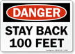 Stay Back 100 Feet Danger Sign