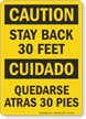 Stay Back 30 Feet Bilingual OSHA Caution Cuidado Sign