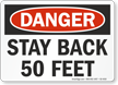 Stay Back 50 Feet OSHA Danger Sign