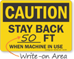 Stay Back When Machine In Use OSHA Caution Sign