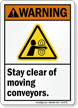 Stay Clear Of Moving Conveyors Sign