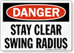 Danger Stay Clear Swing Radius Sign