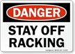 Stay Off Racking Danger Sign