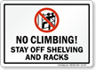 Stay Off Shelving And Racks Sign