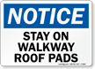 Stay On Walkway Roof Pads Notice Sign
