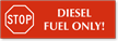 Stop Diesel Fuel Only Engraved Sign