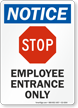 Stop Employee Entrance Only OSHA Notice Sign