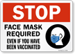 STOP: Face Mask Required Even If You Have Been Vaccinated