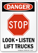 OSHA Danger STOP Look Listen Lift Trucks Sign