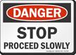 Stop Proceed Slowly OSHA Danger Sign
