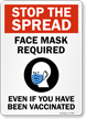 Stop the Spread: Face Mask Required, Even If You Have Been Vaccinated