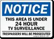 Notice Area Under Tv Surveillance Sign