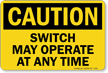 Switch May Operate At Any Time Caution Sign