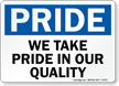 Take Pride In Quality Sign