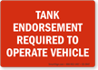 Tank Endorsement Required To Operate Vehicle Label