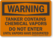 Tanker Contains Chemical Vapor Do Not Enter Warning Sign
