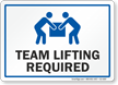 Team Lifting Required Lifting Instruction Sign