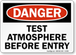 Danger: Test Atmosphere Before Entry