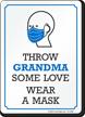 Throw Grandma Some Love Wear A Mask Sign