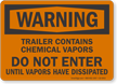 Trailer Contains Chemical Vapors OSHA Warning Sign
