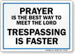 Prayer Is The Best Way To Meet Lord Sign