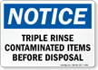 Triple Rinse Contaminated Items Before Disposal Sign