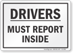 Drivers Must Report Inside Sign