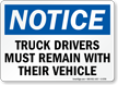 Truck Drivers Must Remain Their Vehicle Sign