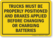 Trucks Must Be Properly Positioned Before Charging Sign