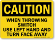 When Throwing Switch Caution Sign