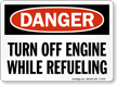 Danger Turn Off Engine Refueling Sign