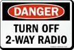Turn Off 2-Way Radio OSHA Danger Sign