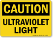 Caution Ultraviolet Light Sign