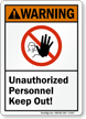 Unauthorized Personnel Keep Out Warning Sign
