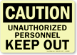 Caution Unauthorized Personnel Keep Out Sign