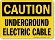 OSHA Caution Underground Electric Cable Sign