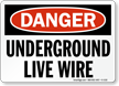 Underground Live Wire OSHA Danger Sign