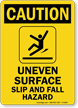 Uneven Surface Slip And Fall Hazard Sign