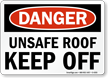 Danger Unsafe Roof Keep Off Sign