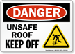 Unsafe Roof Keep Off Danger Sign