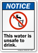 Notice (ANSI) This Water Is Unsafe Sign