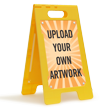 Upload Your Own Art Custom Free Standing Floor Sign