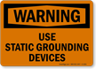 Warning: Use Static Grounding Devices