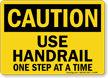 Caution Use Handrail One Step Sign