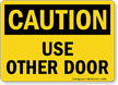 Caution Use Other Door Sign