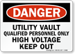 Utility Vault High Voltage Keep Out Sign