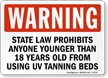 Under 18 UV Tanning Beds Law Warning Sign